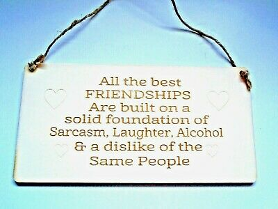Friendships laughter alcohol sarcasm sign plaque 8x4 shabby vintage chic friends