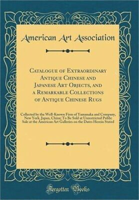 Catalogue of Extraordinary Antique Chinese and Japanese Art Objects, and a Remar