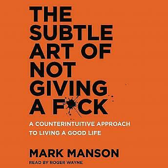The Subtle Art of Not Giving a F*ck by Mark Manson Audio Book