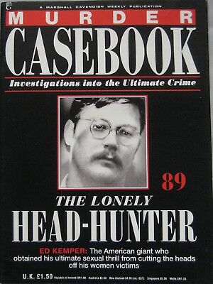 Murder Casebook Issue 89 -  The Lonely Head-Hunter, Ed Kemper