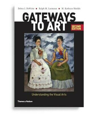 gateways to art understanding the visual arts PDF (FULL BOOK)