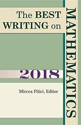 The Best Writing on Mathematics 2018 by Pitici, Mircea, NEW Book, FREE & Fast De