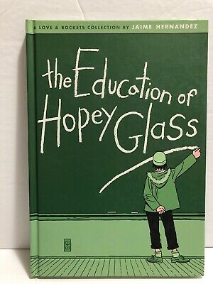 The Education of Hopey Glass (Love & Rockets Collection) by Jaime Hernandez NEW!