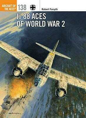 Ju 88 Aces of World War 2 (Aircraft of the Aces) by Forsyth, Robert, Paperback B