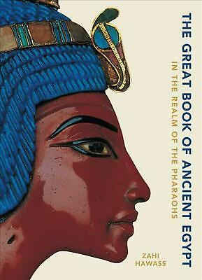 Great Book of Ancient Egypt New Edition: In the Realm of the Pharaohs by Zahi Ha