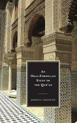 Oral-formulaic Study of the Qur'an by Andrew G. Bannister Paperback Book Free Sh