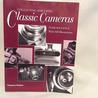 Collecting And Using Classic Cameras By Ivor Mantanle