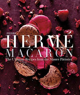 Pierre Herme Macaron: The Ultimate Recipes from the Master Patissier by Herme, P