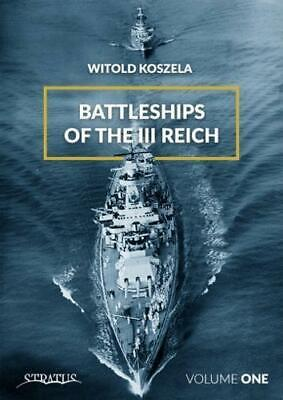 Battleships Of The Third Reich Volume 1 2018 by Koszela, Witold, NEW Book, FREE