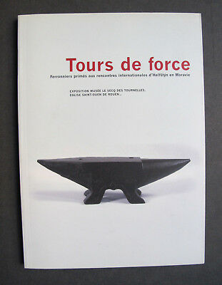 Tours De Forces Ferronniers Primes Rencontres Internationales Helfstyn Moravie