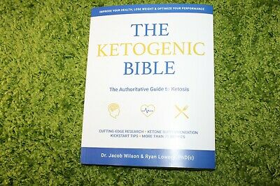 The Ketogenic Bible : The Authoritative Guide to Ketosis by Ryan Lowery and Jaco