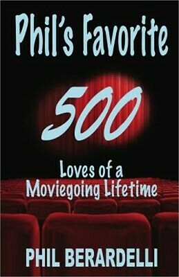 Phil's Favorite 500: Loves of a Moviegoing Lifetime (Paperback or Softback)