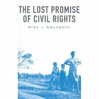 The Lost Promise of Civil Rights - Paperback NEW Risa L. Golubof 2009