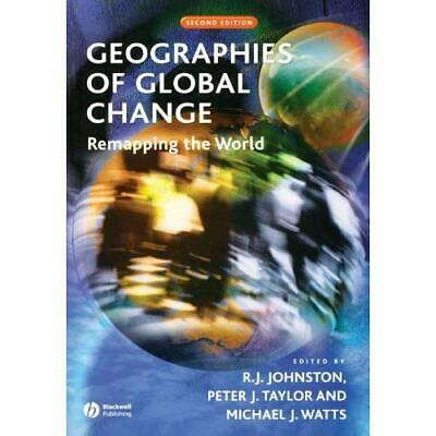 Geographies of Global Change: Remapping the World - Paperback NEW Johnston, R. J