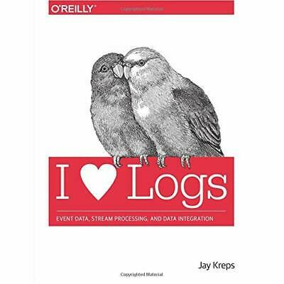 I Heart Logs: Event Data, Stream Processing, and Data I - Paperback NEW Jay Krep