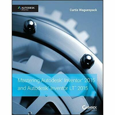 Mastering Autodesk Inventor 2015 and Autodesk Inventor  - Paperback NEW Waguespa