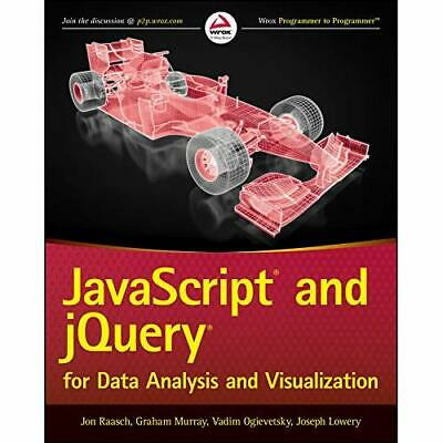 Javascript and jQuery for Data Analysis and Visualizati - Paperback NEW Jon Raas