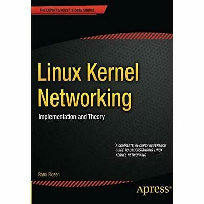 Linux Kernel Networking: Implementation and Theory (Exp - Paperback NEW Rami Ros