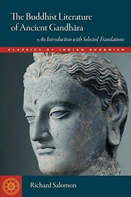 The Buddhist Literature of Ancient Gandhara: An Introduction with Selected Trans