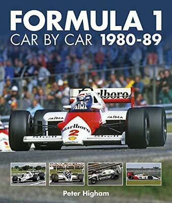 Formula 1 Car by Car 1980 - 1989 by Higham, Peter, NEW Book, FREE & Fast Deliver