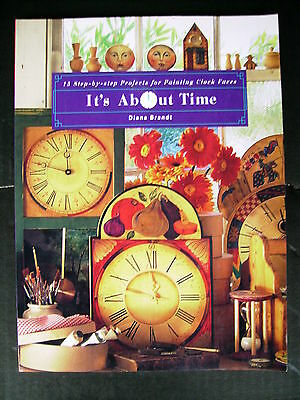 It's About Time~15 Step-By-Step Projects~Painting Clock Faces~Diana Brandt~112pp