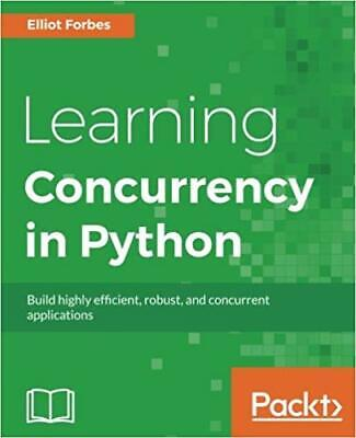 [PDF] Learning Concurrency in Python Build highly efficient, robust, and concurr