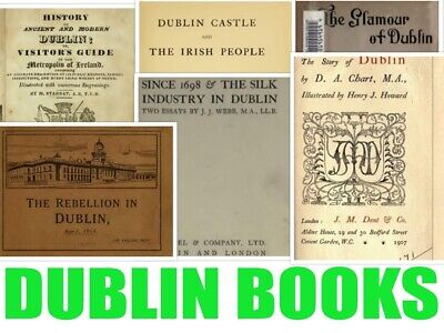 Dublin - 80 Ireland Local History Books, Genealogy Topography IRISH DOWNLOAD