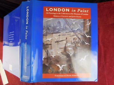 LONDON in PAINT: OIL PAINTINGS at MUSEUM of london/ENGLAND ART/SCARCE BIG 1996