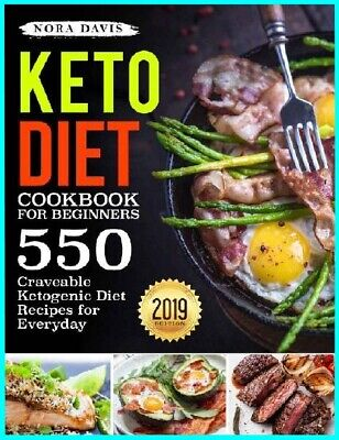Keto Diet Cookbook For Beginners: 550 Craveable Keto  [E- b o o k]  2019