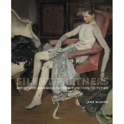 Silent Partners: Artist and Mannequin from Function to  - Hardcover NEW Jane Mun