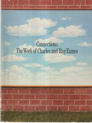 Connections The Work Of Charles And Ray Eames Prima Edizione  Ucla 1976