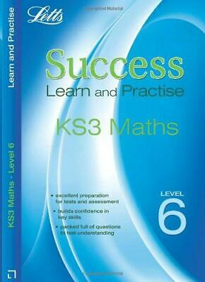 Letts Key Stage 3 Success - Maths Level 6: Learn and Practise (Letts Key Stage 3