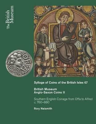 Anglo-Saxon Coins II - Southern English Coinage from Offa to Alfred: 2 by Rory N
