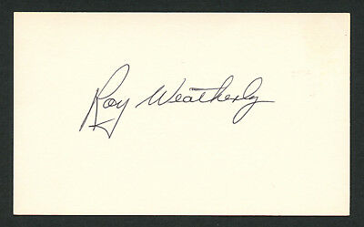 Roy Weatherly (d. 1991) signed autograph Baseball 3x5 Index Card 6033-02