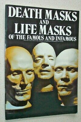 Death Masks and Life Masks of the Famous and Infamous. Including Burke and Hare