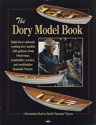 The Dory Model Book by Payson How to Build Three Authentic Working Dory Models