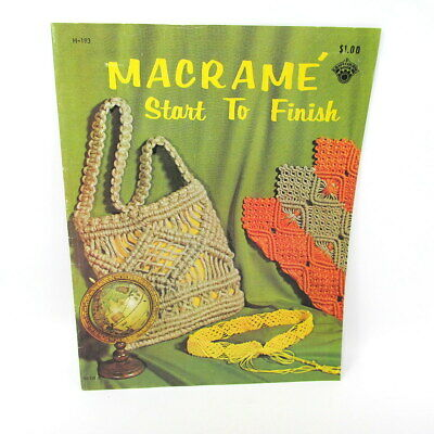 Macrame Start to Finish 23 Pages H-193 Techniques Projects 1971 US Seller