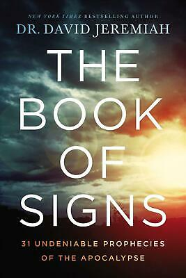 Book of Signs: 31 Undeniable Prophecies of the Apocalypse by David Jeremiah Hard