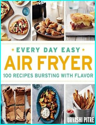 Every Day Easy Air Fryer: 100 Recipes Bursting with Flavor [ E - B00K ] NEW