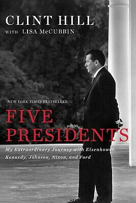 Five 5 Presidents: My Extraordinary Journey By Clint Hill [P D F] Fast Delivery