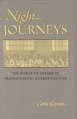 Night Journeys: The Power of Dreams in Transatlantic Quaker Culture (Hardback or