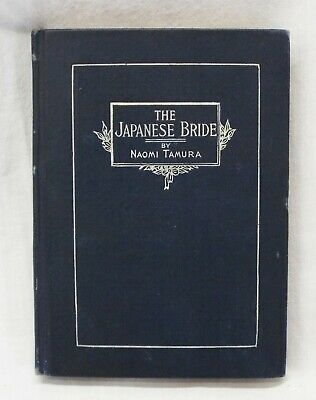 RARE Antique 1904 THE JAPANESE BRIDE Book Naomi TAMURA Illustrated Harper Bros.