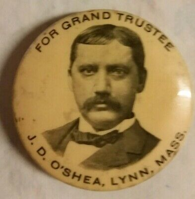 Vintage Collectible Irish Political Pinback Button O'shea For Grand Trustee Mass