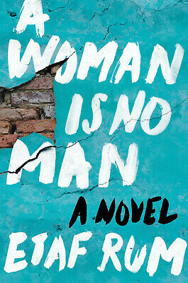 A Woman Is No Man: A Novel Hardcover – March 5, 2019 By Etaf Rum NEW