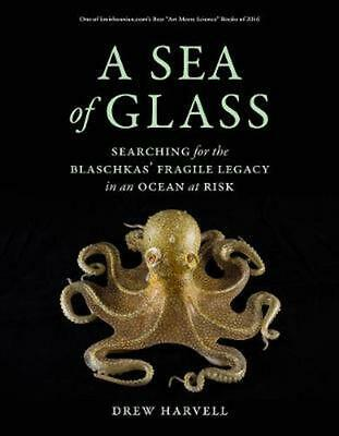 Sea of Glass: Searching for the Blaschkas' Fragile Legacy in an Ocean at Risk by