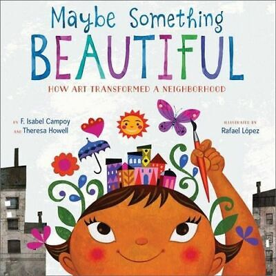NEW Maybe Something Beautiful By CAMPOY / HOWELL / LOPEZ Hardcover Free Shipping