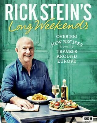 NEW Rick Stein's Long Weekends By Rick Stein Hardcover Free Shipping