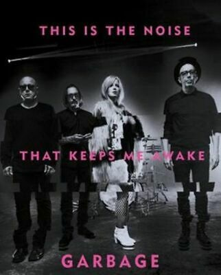 NEW This Is the Noise That Keeps Me Awake By  Garbage Hardcover Free Shipping