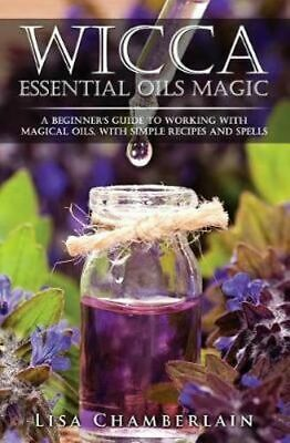 NEW Wicca Essential Oils Magic By Lisa Chamberlain Booklet Free Shipping