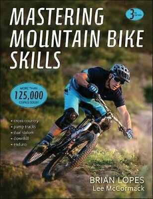 NEW Mastering Mountain Bike Skills 3rd Edition By Brian Lopes Paperback